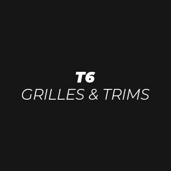 T6 Grilles & Trims