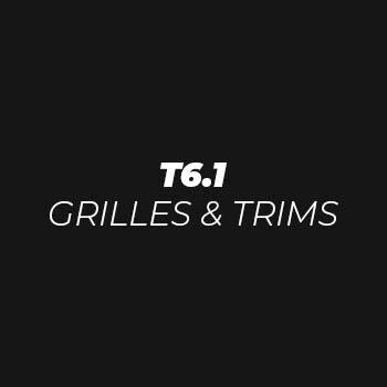 T6.1 Grilles & Trims